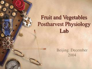 Fruit and Vegetables Postharvest Physiology Lab