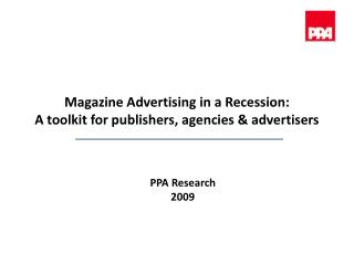 Magazine Advertising in a Recession: A toolkit for publishers, agencies & advertisers