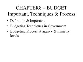 CHAPTER8 – BUDGET Important, Techniques & Process