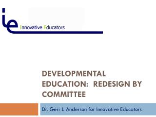 Developmental Education:  Redesign by Committee
