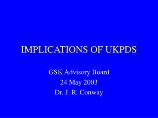 IMPLICATIONS OF UKPDS