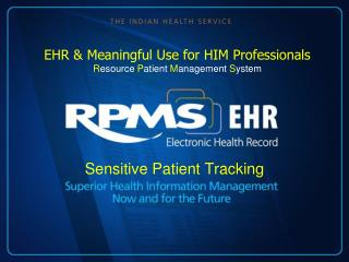 EHR & Meaningful Use for HIM Professionals R esource  P atient  M anagement  S ystem
