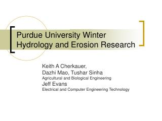Purdue University Winter Hydrology and Erosion Research