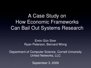 A Case Study on  How Economic Frameworks  Can Bail Out Systems Research