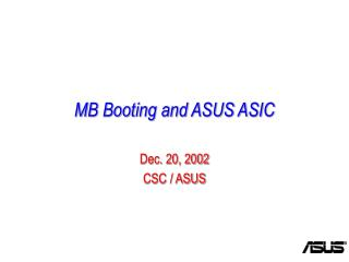 MB Booting and ASUS ASIC