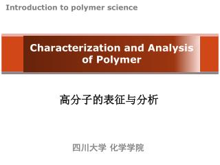 Characterization and Analysis of Polymer