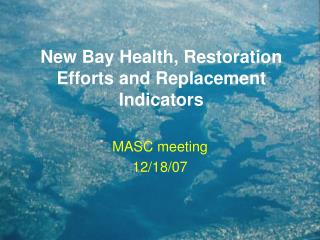 New Bay Health, Restoration Efforts and Replacement Indicators