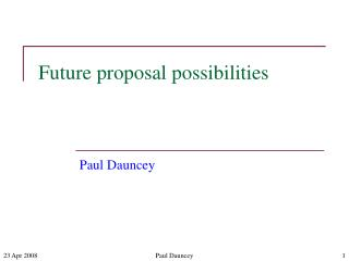 Future proposal possibilities
