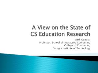 A View on the State of  CS Education Research