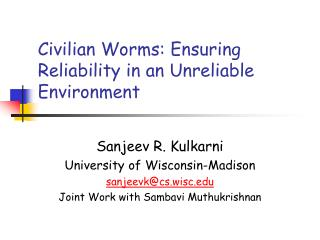 Civilian Worms: Ensuring Reliability in an Unreliable Environment