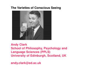 The Varieties of Conscious Seeing Andy Clark