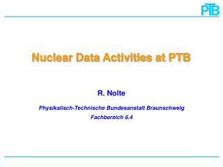 Nuclear Data Activities at PTB