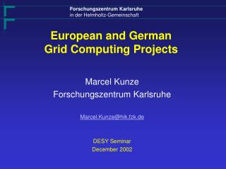 European and German  Grid Computing Projects