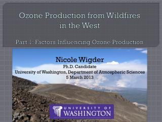 Ozone Production from Wildfires  in the West Part 1: Factors Influencing Ozone Production