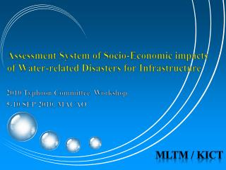 Assessment System of Socio-Economic impacts of Water-related Disasters for Infrastructure