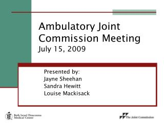 Ambulatory Joint Commission Meeting        July 15, 2009