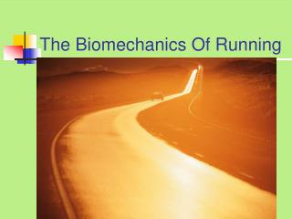 The Biomechanics Of Running