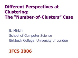 "Different Perspectives at Clustering:   The ""Number-of- Clusters "" Case"
