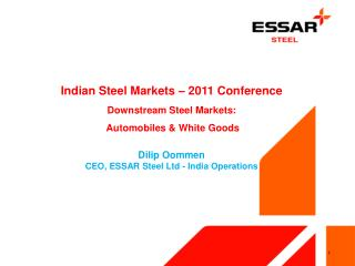 Indian Steel Markets – 2011 Conference Downstream Steel Markets:  Automobiles & White Goods