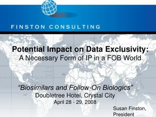 Potential Impact on Data Exclusivity: A Necessary Form of IP in a FOB World