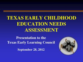 TEXAS EARLY CHILDHOOD EDUCATION NEEDS ASSESSMENT