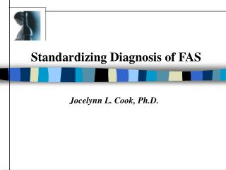 Standardizing Diagnosis of FAS