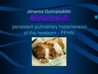 Nituroxíð: persistent pulmonary hypertension of the newborn - PPHN