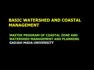 BASIC WATERSHED AND COASTAL MANAGEMENT