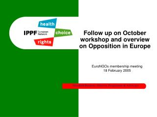 Follow up on October workshop and overview on Opposition in Europe