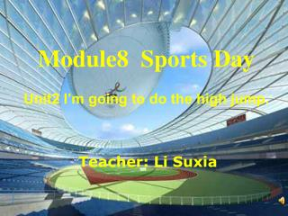 Module8  Sports Day Unit2 I'm going to do the high jump.