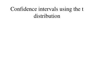 Confidence intervals using the t distribution