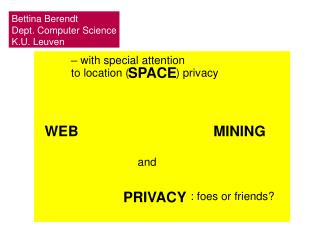 – with special attention  to location (               ) privacy