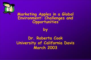 Marketing Apples in a Global Environment: Challenges and Opportunities  by Dr. Roberta Cook