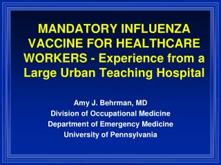 Amy J. Behrman, MD Division of Occupational Medicine Department of Emergency Medicine