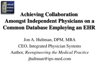 Achieving Collaboration  Amongst Independent Physicians on a Common Database Employing an EHR