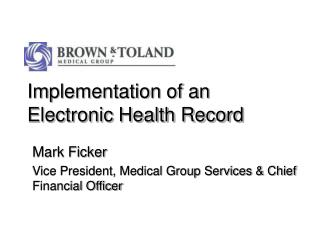 Implementation of an  Electronic Health Record