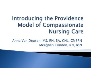 Introducing the Providence Model of Compassionate Nursing Care