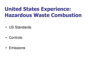 United States Experience: Hazardous Waste Combustion