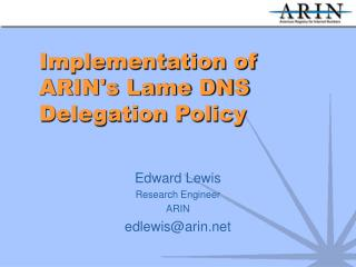 Implementation of ARIN's Lame DNS Delegation Policy