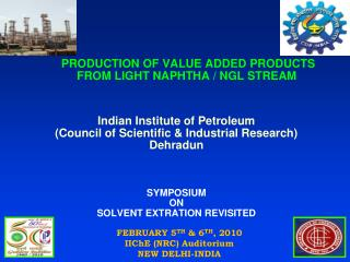 PRODUCTION OF VALUE ADDED PRODUCTS FROM LIGHT NAPHTHA / NGL STREAM