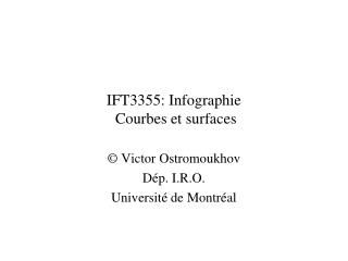 IFT3355: Infographie  Courbes et surfaces