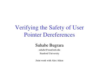Verifying the Safety of User Pointer Dereferences