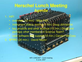 Herschel Lunch Meeting        Agenda