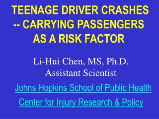 TEENAGE DRIVER CRASHES  -- CARRYING PASSENGERS  AS A RISK FACTOR