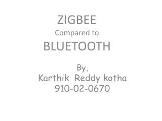 ZIGBEE Compared to  BLUETOOTH