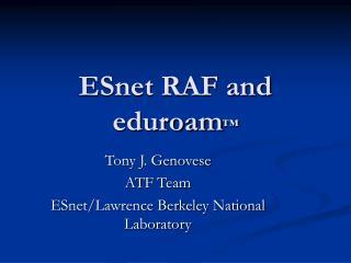 ESnet RAF and eduroam ™