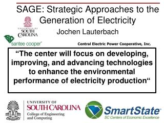SAGE: Strategic Approaches to the Generation of Electricity Jochen Lauterbach