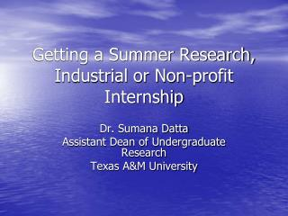 Getting a Summer Research, Industrial or Non-profit Internship