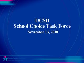 DCSD  School Choice Task Force November 13, 2010