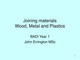 Joining materials  Wood, Metal and Plastics